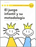 El juego infantil y su metodología - 9788497328210