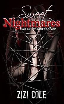 Sweet Nightmares (DAMNED Series Book 1) (English Edition) de [Cole, Zizi]