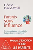 Parents sous influence - Est-on condamné à reproduire l'éducation de ses parents