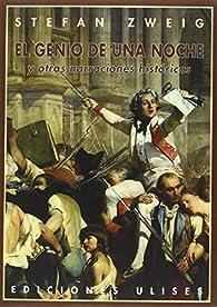 El genio de una noche: y otras narraciones históricas par Stefan Zweig