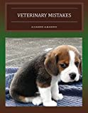 Learning: Veterinary Mistakes to Avoid (Healthcare Mistakes Book 2)