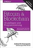 Bitcoin & Blockchain - Grundlagen und Programmierung: Die Blockchain verstehen, Anwendungen entwickeln