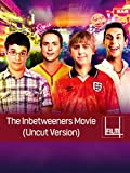 The Inbetweeners Movie (Uncut)