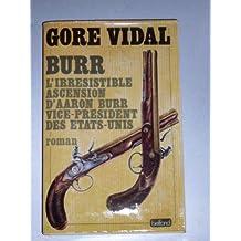 Burr : L'irrésistible ascension d'Aaron Burr, vice-président des États-Unis