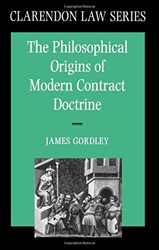 The Philosophical Origins of Modern Contract Doctrine (Clarendon Law Series)