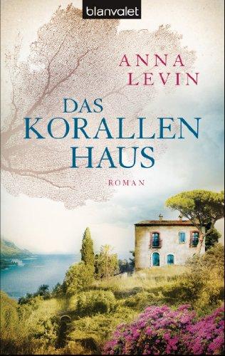 Das Korallenhaus: Roman von [Levin, Anna]