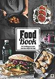 Food Book: 56 Lieblingsrezepte von herzhaft bis süß