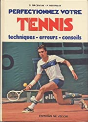 Perfectionnez votre tennis : Techniques, erreurs, conseils