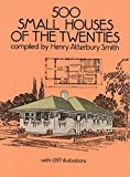 500 Small Houses of the Twenties (Dover Architecture) by Henry Atterbury Smith (1990-05-01)