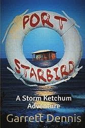 Port Starbird: A Storm Ketchum Adventure by Garrett Dennis (2014-03-16)