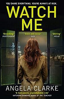 Watch Me (English Edition) von [Clarke, Angela]