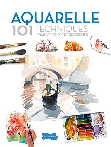 Aquarelle 101 techniques pour apprendre par Collectif