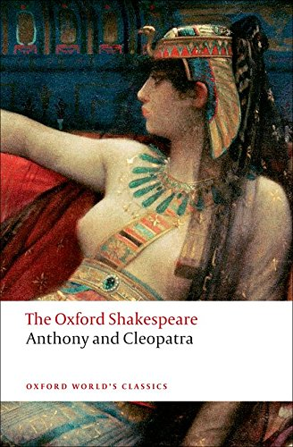 The Oxford Shakespeare: Anthony and Cleopatra (Oxford World's Classics) por William Shakespeare