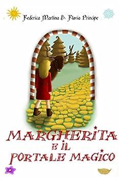 Margherita e il portale magico di [Martina, Federica, Principe, Flavia]