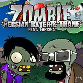 Persian Raver & Trane Feat. Farisha-Zombie
