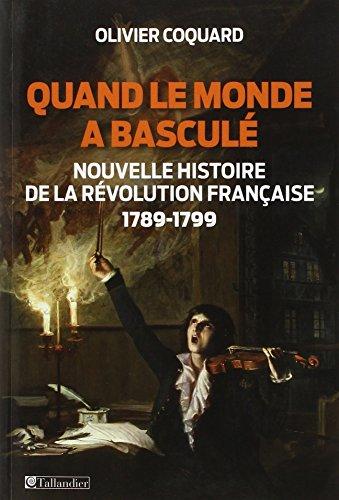 Quand le monde a basculé - Nouvelle histoire de la révolution française 1789-1799