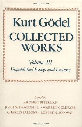 Collected Works Volume III Unpublished Essays and Lectures: Unpublished Essays and Lectures Vol 3 (Collected Works (Oxford)) by Godel. Kurt ( 2001 ) Paperback