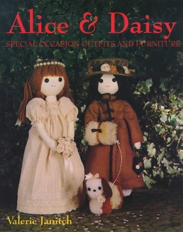 Alice and Daisy: Special Occasion Outfits and Furniture (Alice & Daisy) by Valerie Janitch (1998-12-31)