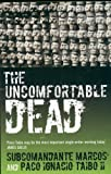 The Uncomfortable Dead by Paco Ignacio Taibo II (2007-01-11)