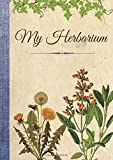 My Herbarium: Notebook to complete sheets and dried flowers - 110 pages A4 size