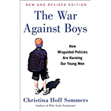 The War Against Boys: How Misguided Policies are Harming Our Young Men (English Edition)