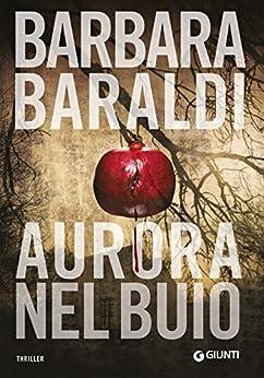 Aurora nel buio di [Baraldi, Barbara]
