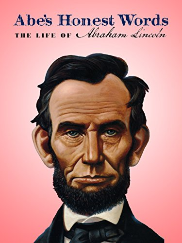 The Life of Abraham Lincoln (Abraham Lincoln Kinder)