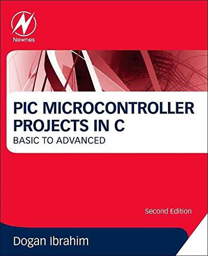 [PIC Microcontroller Projects in C: Basic to Advanced] (By: Dogan Ibrahim) [published: May, 2014]