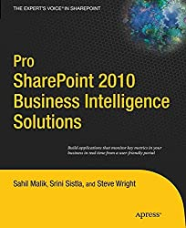 Pro SharePoint 2010 Business Intelligence Solutions (Expert's Voice in Sharepoint)