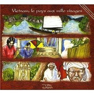 """Afficher """"Vietnam, le pays aux mille visages"""""""
