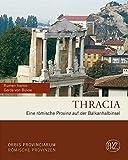 Thracia: Eine römische Provinz auf der Balkanhalbinsel (Zaberns Bildbände zur Archäologie) - Gerda von Bülow, Rumen Ivanov