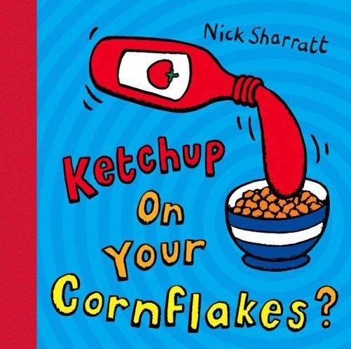 ketchup-on-your-cornflakes-author-nick-sharratt-feb-2006