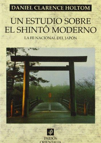 UN ESTUDIO SOBRE EL SHINTO MODERNO (Orientalia) por Daniel Clarence Holtom