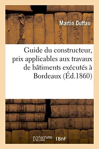Guide du constructeur, prix applicables aux travaux de bâtiments exécutés dans la ville de Bordeaux