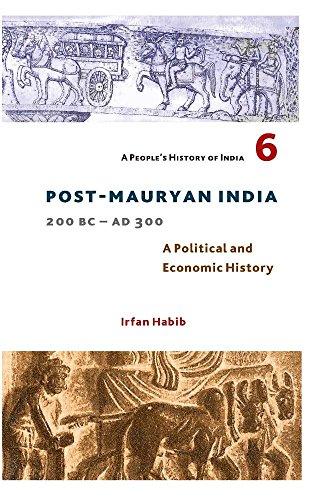 a-peoples-history-of-india-6-post-mauryan-india-200-bc-ad-300