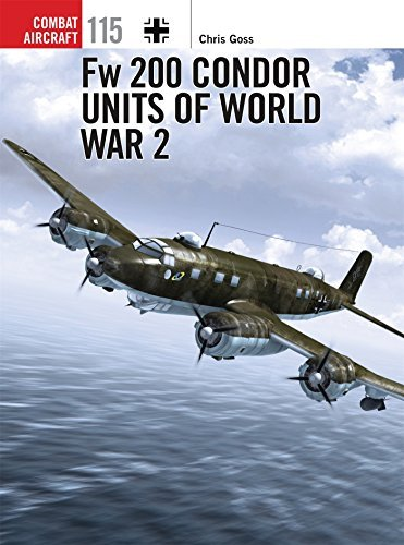 Fw 200 Condor Units of World War 2 by Goss (July 19,2016)