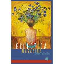 Eclectica Magazine: Best Fiction Anthology Volume One [Paperback] Dooley, Tom; Various; Kazanskaya, Maria; VanAusdall, Alicia and Sampson, Paul