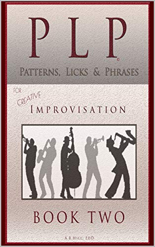 PLP 4 5 6: Patterns, Licks and Phrases, Book Two (Theory in a Thimble Series 2) (English Edition) - Plp-serie