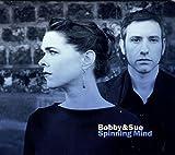 Songtexte von Bobby & Sue - Spinning Mind
