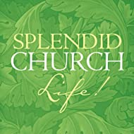 Splendid Church Life!