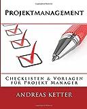 Projektmanagement: Checklisten & Vorlagen für Projekt Manager