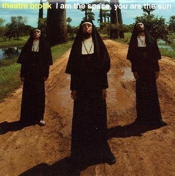 I Am the Space You Are the Sun by Theatre Brook (2000-04-19)