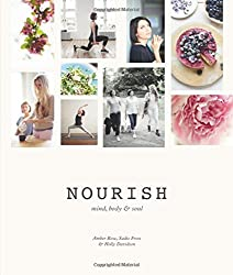 Nourish: Mind, Body & Soul by Amber Rose (2015-10-07)