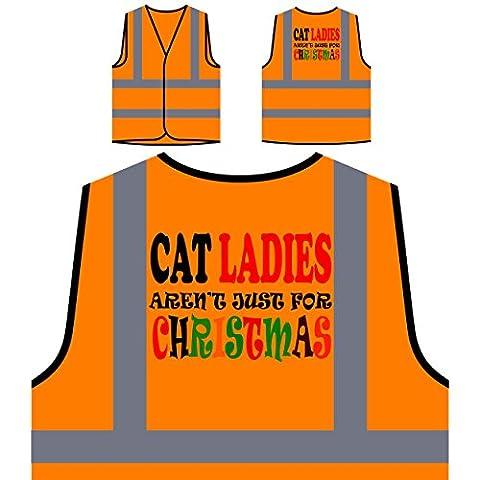 Katzen-Damen sind nicht nur für Weihnachten lustig Personalisierte High Visibility Orange Sicherheitsjacke Weste t37vo