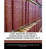 Telecharger Livres The Motor Vehicle Franchise Contract Arbitration Fairness ACT Paperback Common (PDF,EPUB,MOBI) gratuits en Francaise
