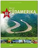 Best of SÜDAMERIKA - 66 Highlights - Ein Bildband mit über 230 Bildern auf 140 Seiten - STÜRTZ Verlag