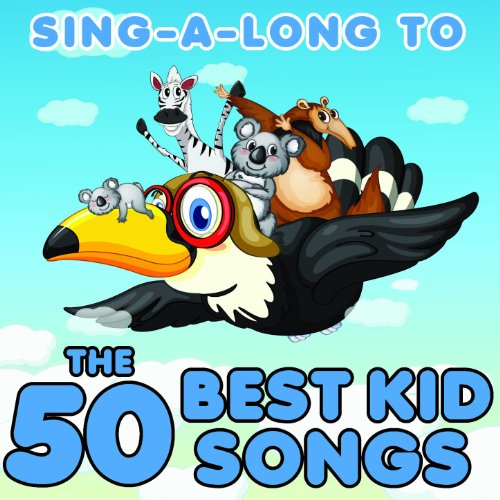 Sing Along to the 50 Best Kids...