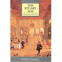 The Stuart Age: England 1603-1714 by Barry Coward (1994-08-01)