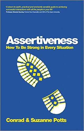 Assertiveness - How to Be Strong in Every         Situation: How to be Strong in Every Situation