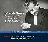 """Gesprungenes Glas - oder: """"Ich habe eine grosse Sache im Gring"""". CD . H?rcollage ?ber Friedrich Glauser"""